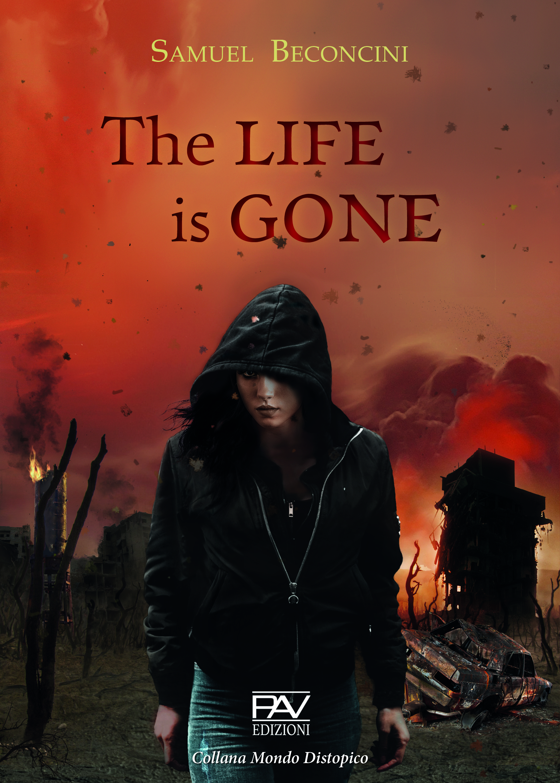 The life is gone - PAV EDIZIONI